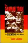 German Table: The Education of a Nation  by  Sander A. Diamond
