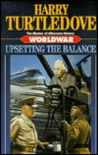 Upsetting the Balance (Worldwar, #3)
