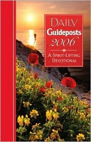 Daily Guideposts 2006: A Spirit-Lifting Devotional