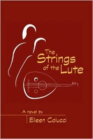 The Strings of the Lute by Eileen Colucci