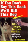 If You Don't Buy This Book, We'll Kill This Dog! by Matty Simmons