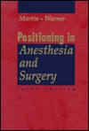 Positioning In Anesthesia And Surgery John Joseph Martin