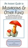 Instant Guide to Mushrooms & Other Fungi (Instant Guides)