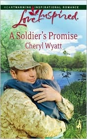 A Soldier's Promise by Cheryl Wyatt