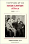 Origins of the Iranian-American Alliance 1941-53