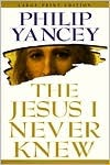 The Jesus I Never Knew [Large Print] by Philip Yancey