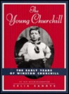 The Young Churchill: 0the Early Years of Winston Churchill