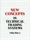 New Concepts in Technical Trading Systems by J. Welles Wilder