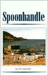 Spoonhandle by Ruth Moore