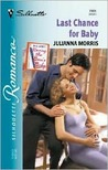Last Chance For Baby (Having The Boss'S Baby) (Silhouette Romance)