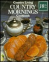 Country Mornings Cookbook (Country Living)