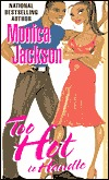 Too Hot to Handle by Monica Jackson