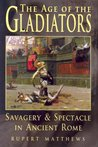 The Age Of The Gladiators, Savagery And Spectacle In Ancient Rome
