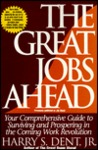 The Great Jobs Ahead: Your Comprehensive Guide to Surviving and Prospering in the Coming Work Revolution