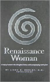 Renaissance Woman: A Study of Women's Roles Throughout History with Accampanying Works of Art