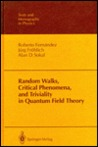 Random Walks, Critical Phenomena, and Triviality in Quantum Field Theory