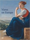 Views on Europe: Europe and German Painting in the Nineteenth Century