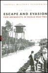 Escape and Evasion: POW Breakouts in World War Two (Cassell Military Classics)