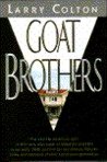 Goat Brothers by Larry Colton