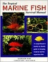 The Tropical Marine Fish Survival Manual