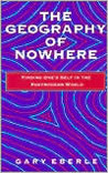 The Geography of Nowhere: Finding Oneself in the Postmodern World