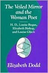 The Veiled Mirror and the Woman Poet: H.D., Louise Bogan, Elizabeth Bishop, and Louise Glck