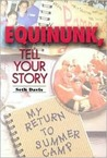 Equinuck, Tell Your Story: My Return to Summer Camp