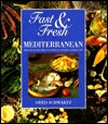 Fast & Fresh Mediterranean: Delicious Recipes to Make in Under 30 Minutes