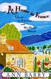 At Home in France: Tales of an American and Her House Abroad