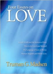 Four Essays on Love by Truman G. Madsen