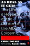 As Real As It Gets: The Life of a Hospital at the Center of the AIDS Epidemic