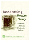 Recasting Persian Poetry: Scenarios of Poetic Modernity in Iran