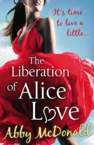 The Liberation of Alice Love by Abby McDonald