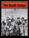 The Death Camps Holocaust Library