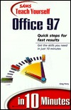Teach Yourself Office 97 in 10 Minutes by Greg Perry