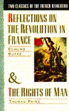Two Classics of the French Revolution: Reflections on the Revolution in France/The Rights of Man