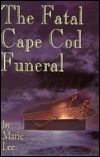 Fatal Cape Cod Funeral by Marie Lee