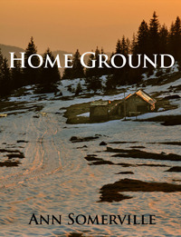 Home Ground by Ann Somerville