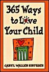 365 Ways to Love Your Child by Caryl Waller Krueger