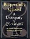 Respectfully Quoted a Dictionary of Quotations