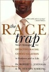 The Race Trap: Smart Strategies for Effective Racial Communication in Business and in Life