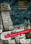 The Texture Of Memory: Holocaust Memorials And Meaning