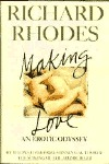 Making Love by Richard Rhodes