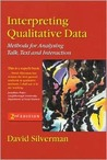 Interpreting Qualitative Data: Methods for Analysing Talk, Text and Interaction