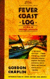 Download online for free The Fever Coast Log: At Sea in Central America by Gordon Chaplin PDF