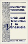 Democracy for the Privileged: Crisis and Transition in Venezuela