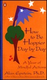 How to Be Happier Day by Day: A Year of Mindful Actions