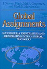 Global Assignments: Successfully Expatriating and Repatriating International Managers