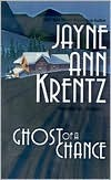 Ghost of a Chance by Jayne Ann Krentz