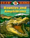 Reptiles And Amphibians (Draw Science)